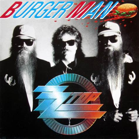 ZZ Top - Burger Man | Releases, Reviews, Credits | Discogs